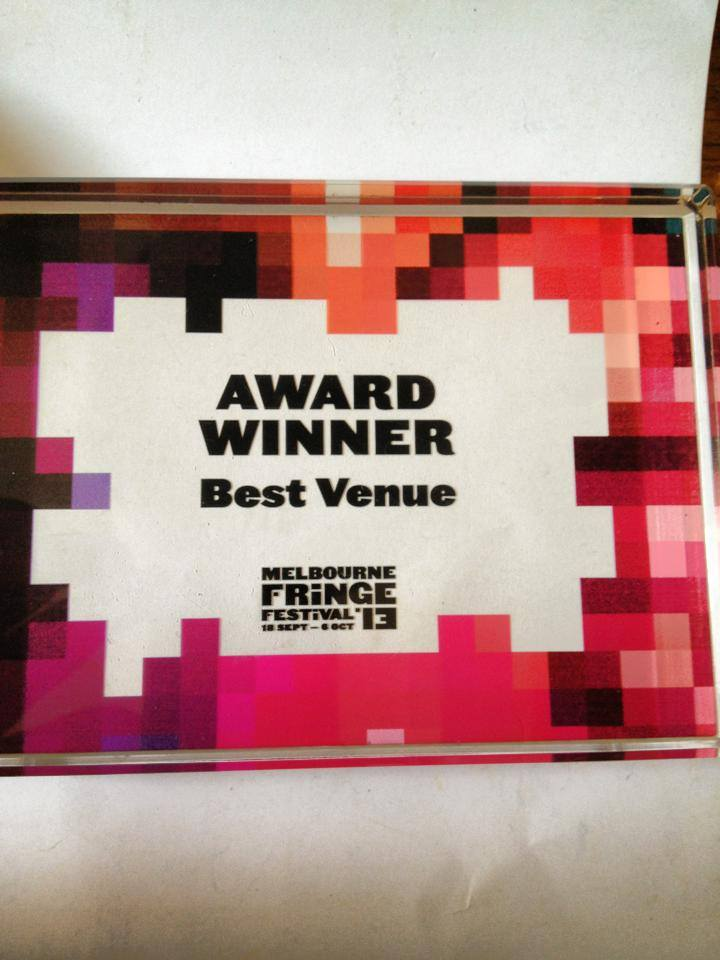 We won Best Venue at Melbourne Fringe! Well done, Comedy at the Imperial!